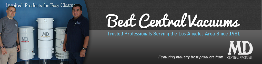 Los Angeles' Best Central Vacuum Company!